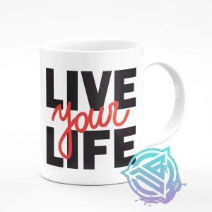Live your life mug
